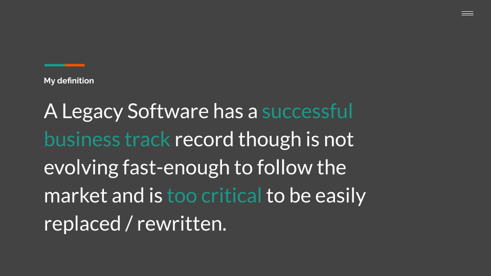 Definition of a Legacy software by Sylvain Leroy