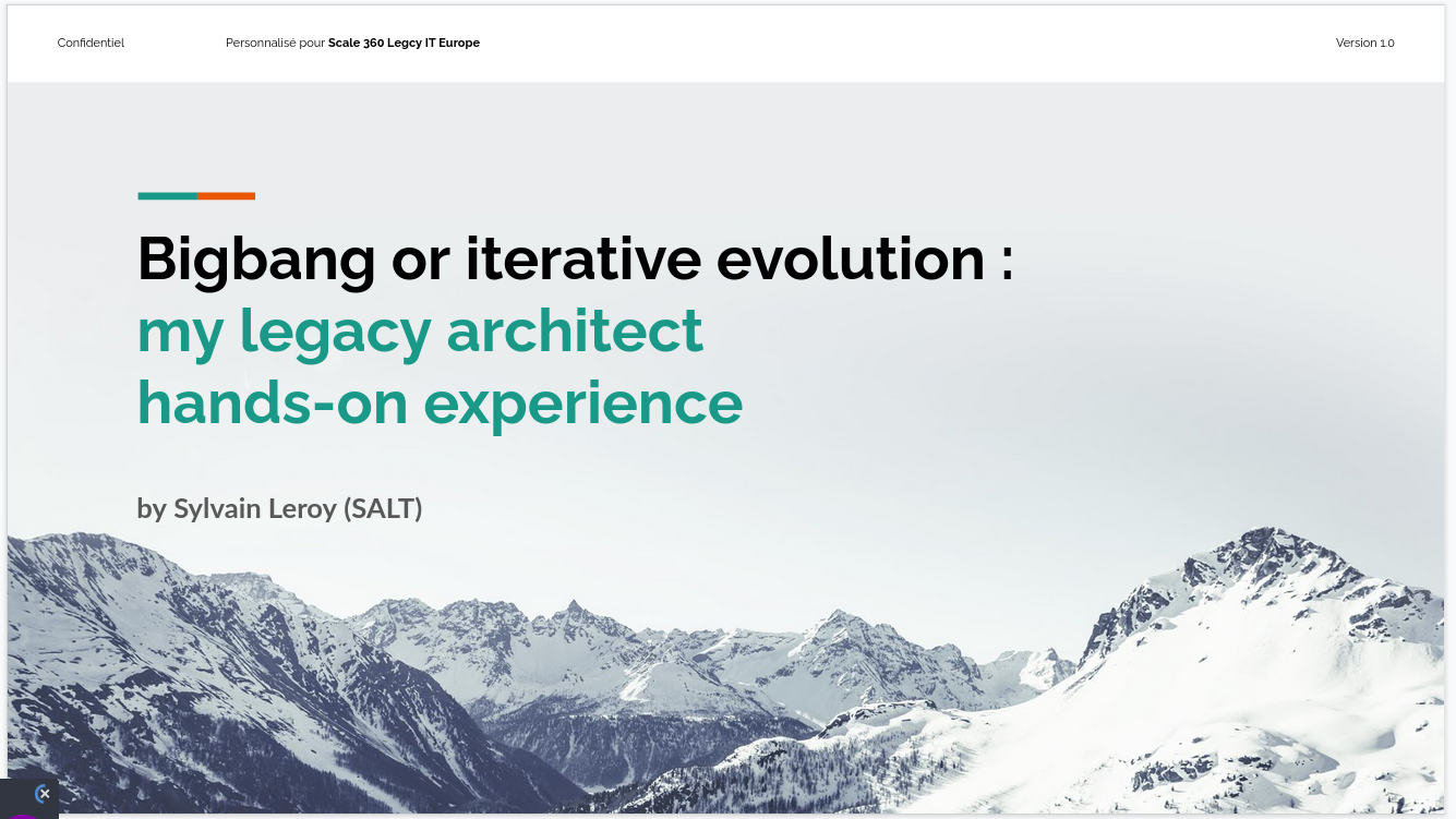 My ScaleUp 360 Legacy IT Conference : Big bang or Iterative evolution